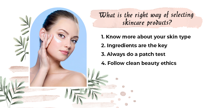 What Is The Right Way Of Selecting Skincare Products?